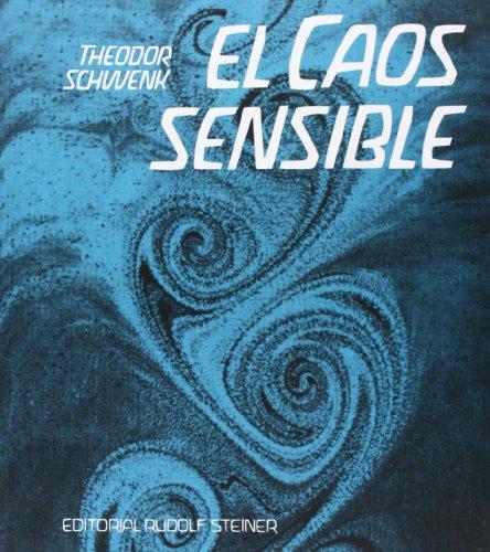 Caos sensible, el por Theodor Schwenk