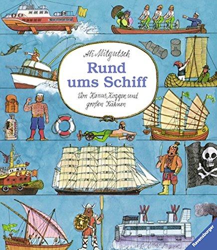 Rund ums Schiff: Von Kanus, Koggen und großen Kähnen (Ravensburger Kinderklassiker) -