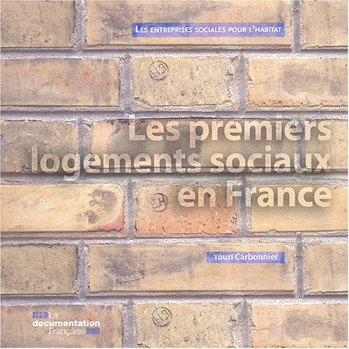 Les premiers logements sociaux en France par Youri Carbonnier