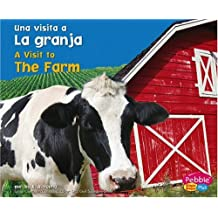 La Granja/ The Farm (Una Visita a / A Visit to: Pebble Plus Bilingual)