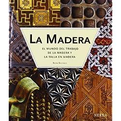 La madera: El mundo del trabajo de la madera y la talla en madera (Spanish Edition) by Bryan Sentance (2008-04-01)