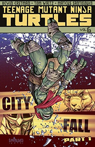 Teenage Mutant Ninja Turtles Vol. 6: City Fall, Part 1 ...