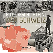 Fotogeschichte(n) der Schweiz: Nord-Ost