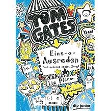 Tom Gates, Bd. 2: Eins-a-Ausreden (und anderes cooles Zeug): Ein Comic-Roman