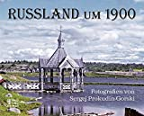Russland um 1900: Fotografien von Sergej Prokudin-Gorski - Sergej Prokudin-Gorski