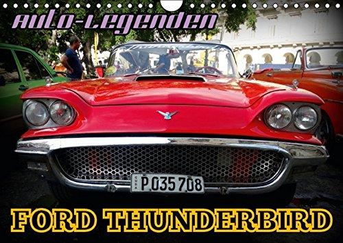 Preisvergleich Produktbild Auto-Legenden: FORD THUNDERBIRD (Wandkalender 2017 DIN A4 quer): Der US-Oldtimer Ford Thunderbird in Havanna (Monatskalender, 14 Seiten) (CALVENDO Mobilitaet)