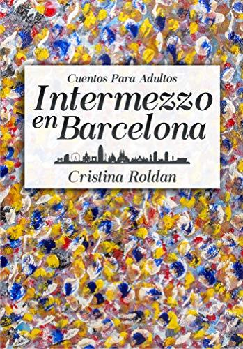 Intermezzo en Barcelona de Cristina Roldán