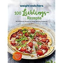 Weight Watchers - 100 Lieblingsrezepte: Die beliebtesten Rezepte der Weight Watchers Community