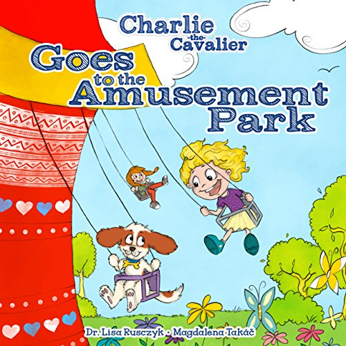 Charlie the Cavalier Goes to the Amusement Park (Charlie the Cavalier Books Book 3) (English Edition)