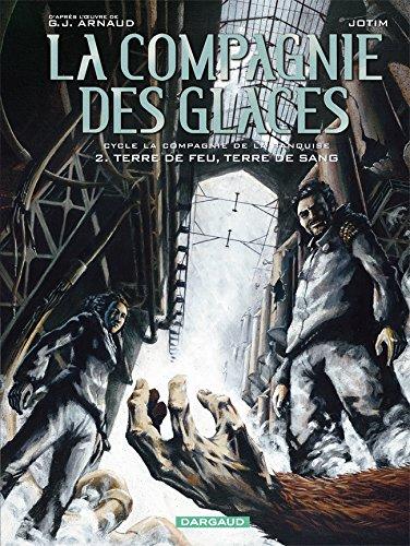 La Compagnie des Glaces - Cycle 3 - tome 2 - Terre de feu, Terre de sang