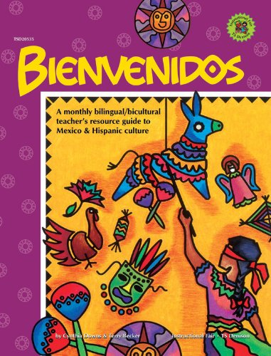 Bienvenidos: A Monthly Bilingual/Bicultural Teacher's Resource Guide To Mexico & Hispanic Culture (Instructional Fair (Ts Denison)) por Cynthia Downs