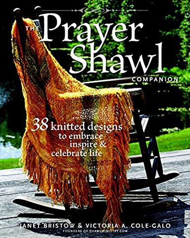 Prayer Shawl Companion, The: 38 Knitted Designs to Embrace, Inspire and Celebrate Life