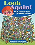 Look Again! Adult Activities Book of Hidden Pictures