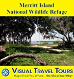 Merritt Island National Wildlife Refuge: A Self-guided Pictorial Sightseeing Tour (Visual Travel Tours Book 240)