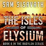 The Isles of Elysium: Purge of Babylon, Book 6