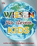 Wissen für clevere Kids: Lexikon mit über 2500 Abbildungen - -