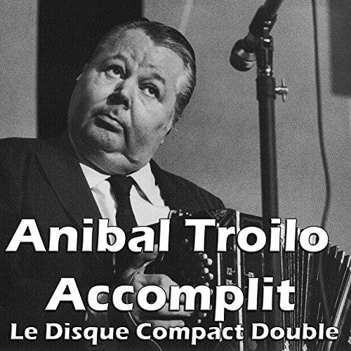 anibal-troilo-accomplit-le-disque-compact-double
