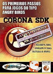 CORONA SDK - Os primeiros passos para jogos do tipo Angry Birds (Portuguese Edition)