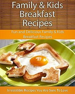 Easy Family & Kids Breakfast Recipes: Fun and Delicious Family & Kids Breakfast Recipes (The Easy Recipe) (English Edition) par [Echo Bay Books]