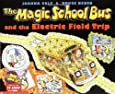 The Magic School Bus and the Electric Field Trip [With *] (Magic School Bus (Paperback))
