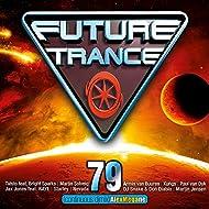 Future Trance 79 [Explicit]