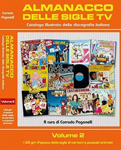 Almanacco delle sigle TV. Catalogo illustrato della discografia italiana. Ediz. illustrata: 2