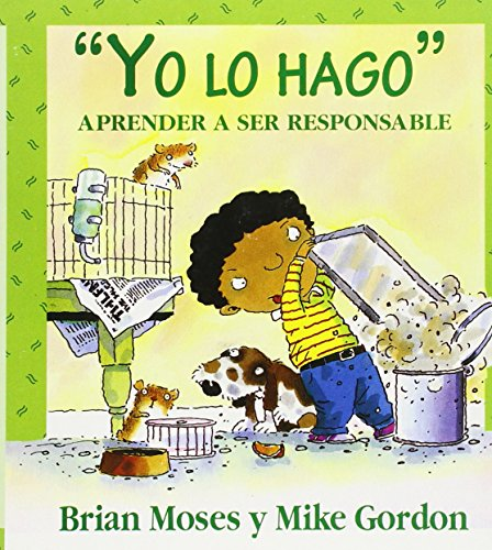 Yo Lo Hago: Aprender A Ser Responsable = I'll Do It (Coleccion Valores) por Brian Moses