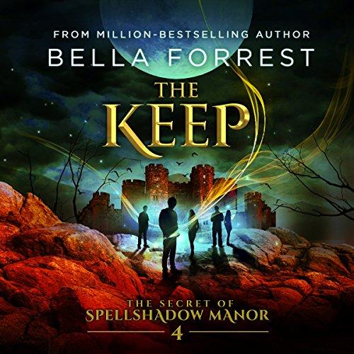 The Keep: The Secret of Spellshadow Manor, Book 4