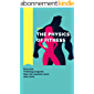 The Physics of Fitness (Exercise, Training program, How the muscles work, And more...) (English Edition)