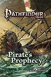 Pathfinder Tales: Pirate's Prophecy by Chris A. Jackson (2016-02-02)