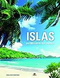 Islas Paradisíacas del Mundo (Sitios Imprescindibles)