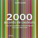 2000 accords de couleurs: Pour les graphistes et les designers. Composition CMJN et RVB