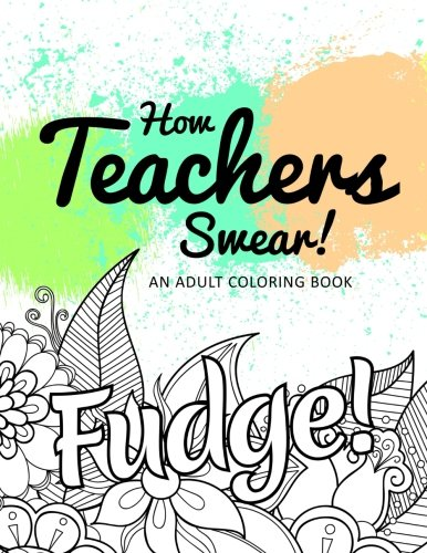 Download [PDF] Books How Teachers Swear! An Adult Coloring Book By ...