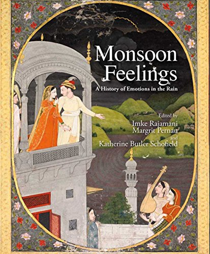 Monsoon Feelings: A History of Emotions in the Rain