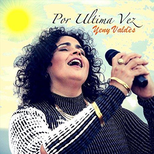 Por Ultima Vez - Yeny Valdés