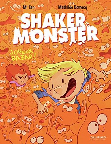 Shaker monster (3) : Joyeux bazar!