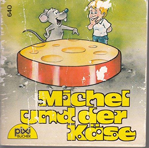 Michel und der Käse - Pixi-Buch Nr. 640 - Einzeltitel aus PIXI-Serie 79