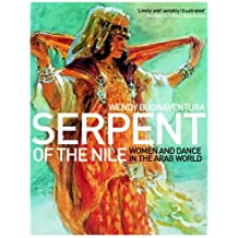[(Serpent of the Nile: Women and Dance in the Arab World)] [Author: Wendy Buonaventura] published on (May, 2010)