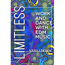 Limitless: Work and Dance with EDM Music (English Edition)
