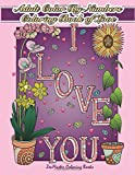 Adult Color By Numbers Coloring Book of Love: A Valentines Color By Number Coloring Book for Adults with Hearts, Flowers, Candy, Butterflies and Love ... 21 (Adult Color By Number Coloring Books)