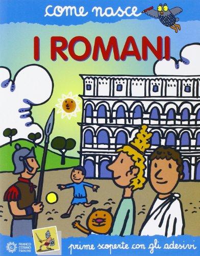 I romani. Con adesivi. Ediz. illustrata