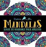 Mandalas: Livre De Coloriage Pour Adultes