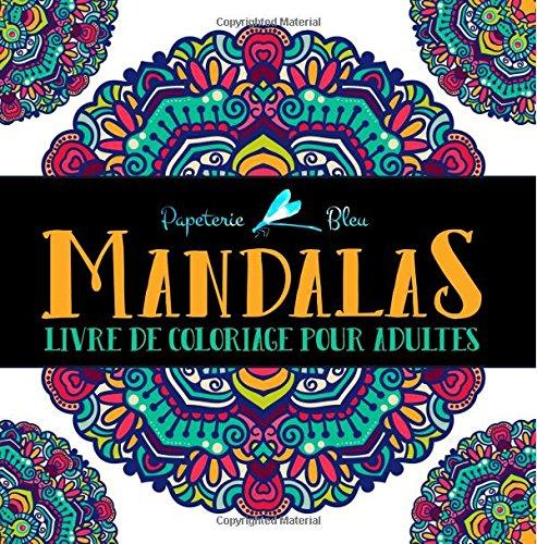 Mandalas: Livre De Coloriage Pour Adultes par Papeterie Bleu