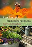 Mein Garten - ein Bienenparadies: Die 200 besten Bienenpflanzen