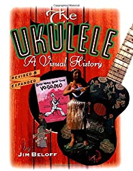 The Ukulele: A Visual History