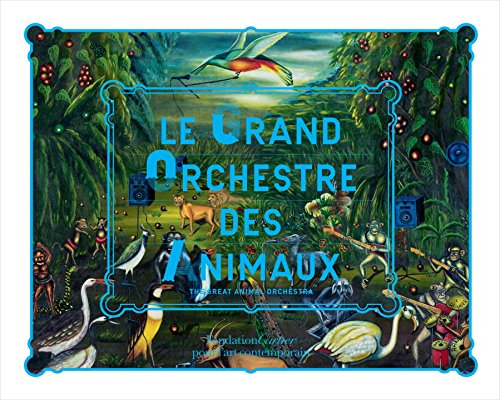 The great animal orchestra par Bernie Krause