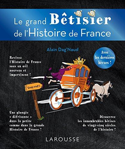 Grand bêtisier de l'histoire de France par Alain Dag'Naud
