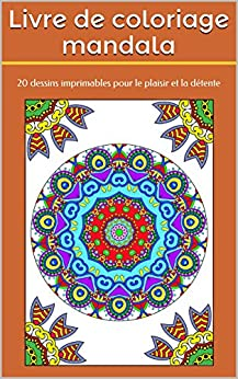 Livre de coloriage mandala: 20 dessins imprimables pour le plaisir et la détente par [Mud, Mickey]