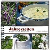 Jahreszeiten Frühjahr / Sommer: Rezepte aus dem Thermomix®