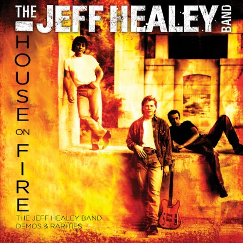 House On Fire: The Jeff Healey...